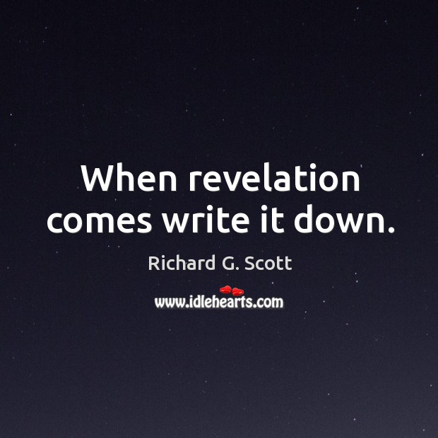 When revelation comes write it down. Image
