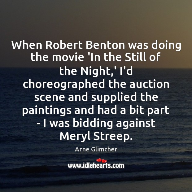 Image, When Robert Benton was doing the movie 'In the Still of the