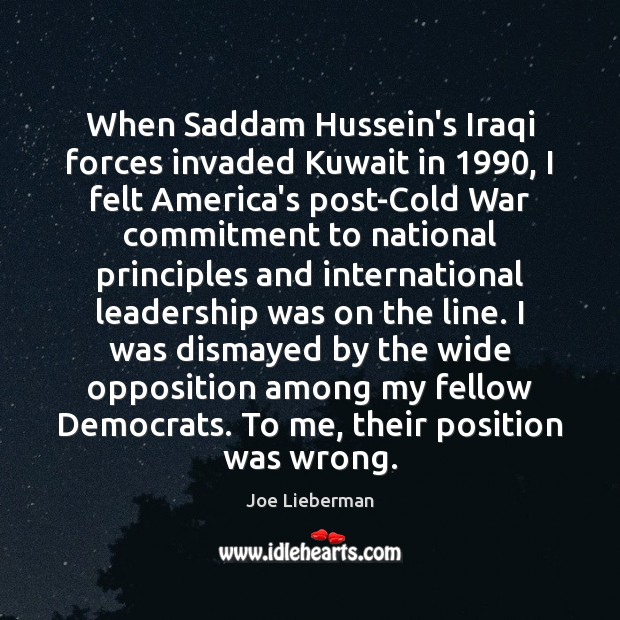 When Saddam Hussein's Iraqi forces invaded Kuwait in 1990, I felt America's post-Cold Image