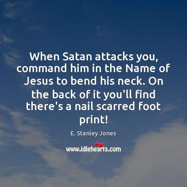 When Satan attacks you, command him in the Name of Jesus to Image