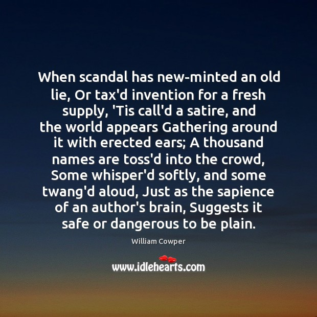 Image, When scandal has new-minted an old lie, Or tax'd invention for a