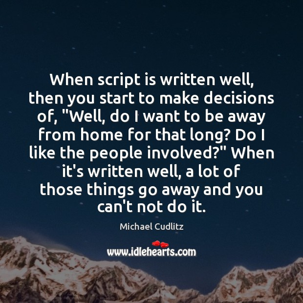 """When script is written well, then you start to make decisions of, """" Image"""