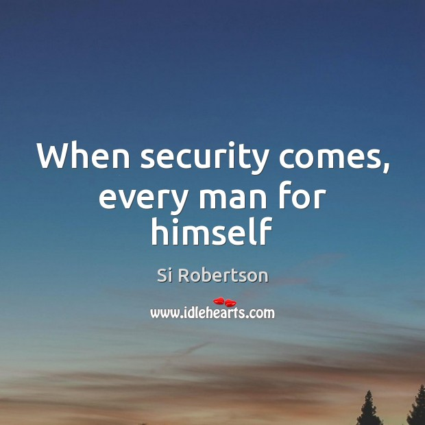 When security comes, every man for himself Image