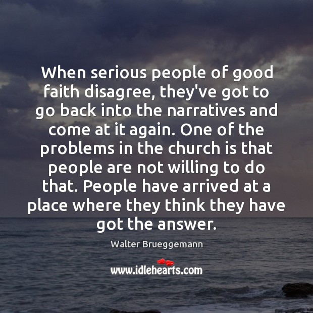When serious people of good faith disagree, they've got to go back Image