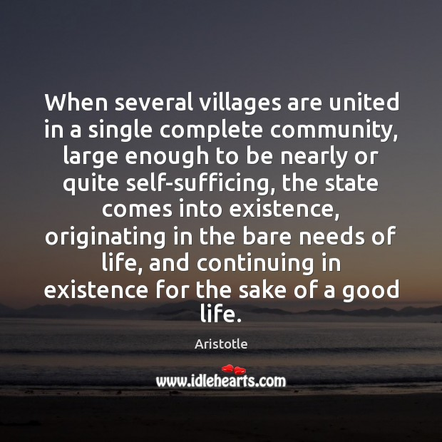 Image, When several villages are united in a single complete community, large enough