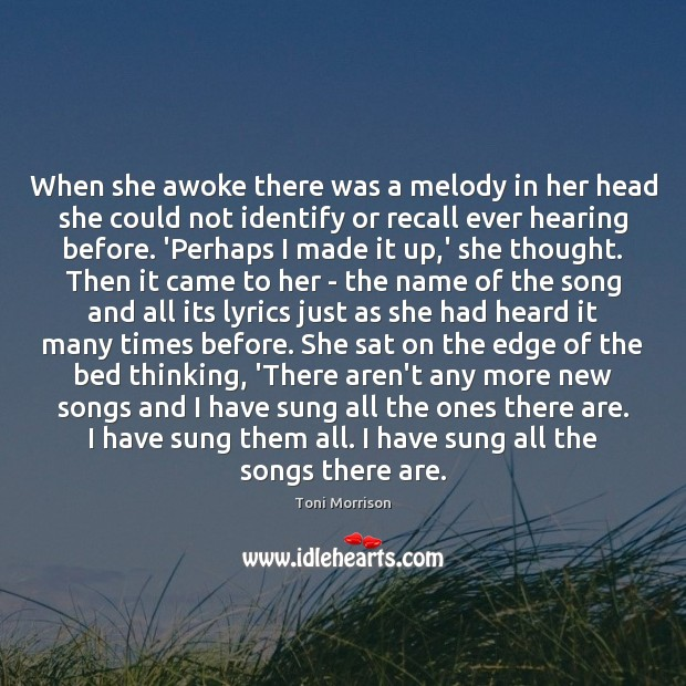 When she awoke there was a melody in her head she could Toni Morrison Picture Quote