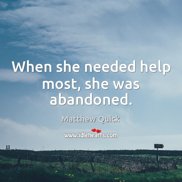 When she needed help most, she was abandoned. Image