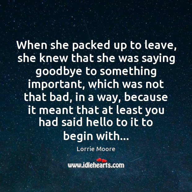 When she packed up to leave, she knew that she was saying Image