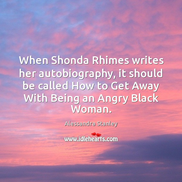 Image, When Shonda Rhimes writes her autobiography, it should be called How to