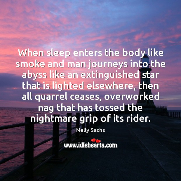 When sleep enters the body like smoke and man journeys into the Image
