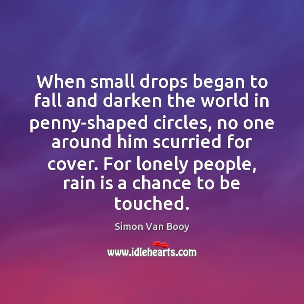 When small drops began to fall and darken the world in penny-shaped Image