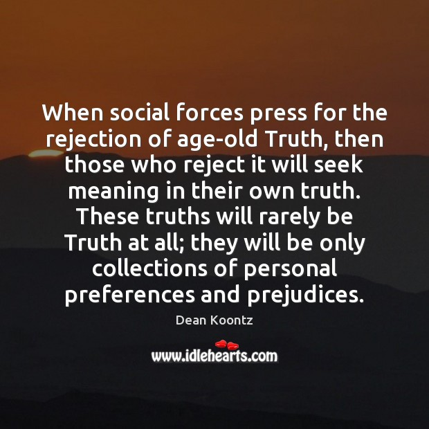When social forces press for the rejection of age-old Truth, then those Image