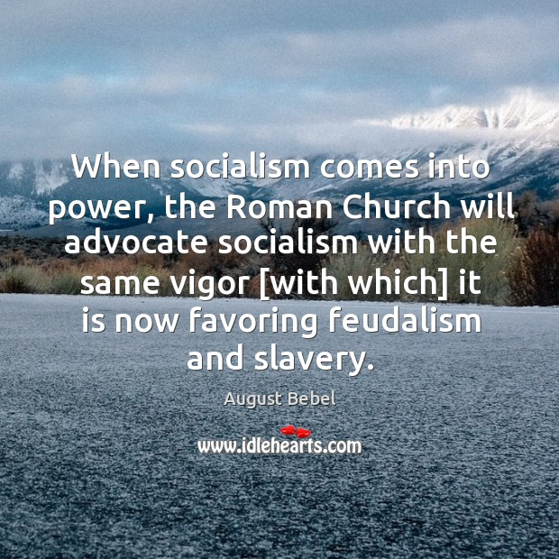 When socialism comes into power, the Roman Church will advocate socialism with Image
