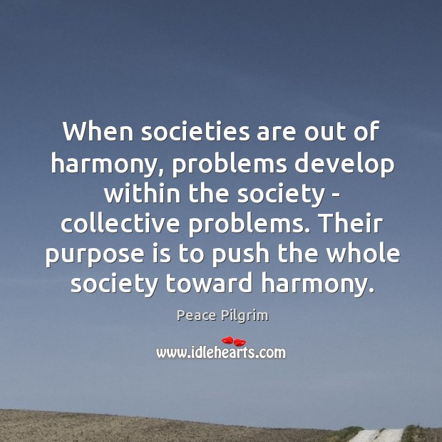 When societies are out of harmony, problems develop within the society – Image