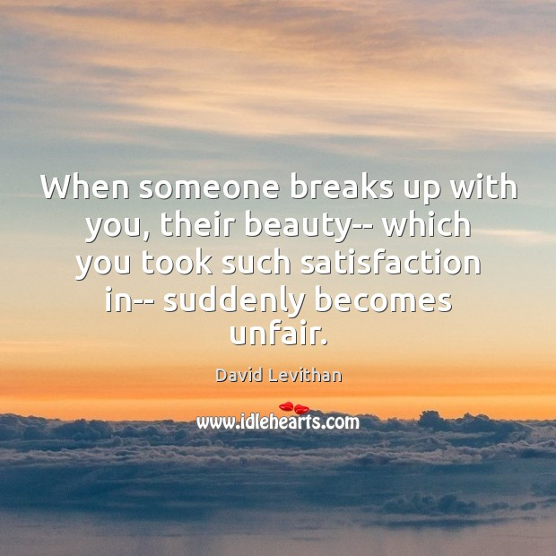 Image, When someone breaks up with you, their beauty– which you took such