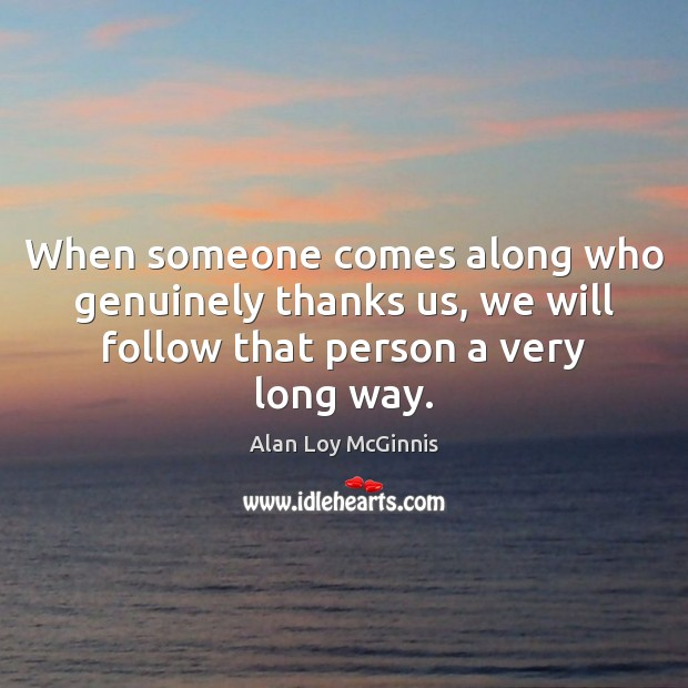 Image, When someone comes along who genuinely thanks us, we will follow that