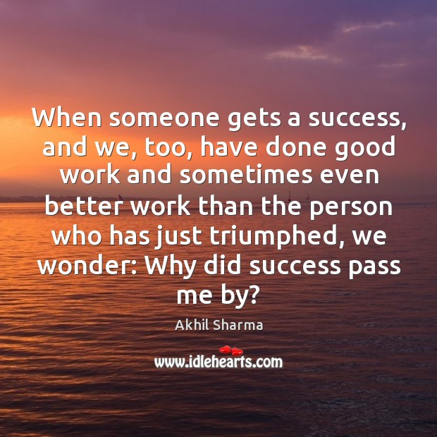 Image, When someone gets a success, and we, too, have done good work