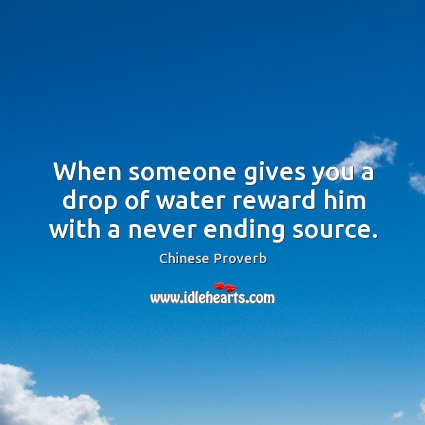 Image, When someone gives you a drop of water reward