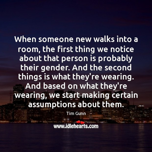 When someone new walks into a room, the first thing we notice Image