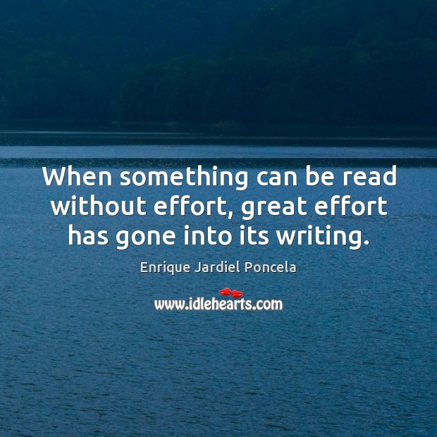 Image, When something can be read without effort, great effort has gone into its writing.