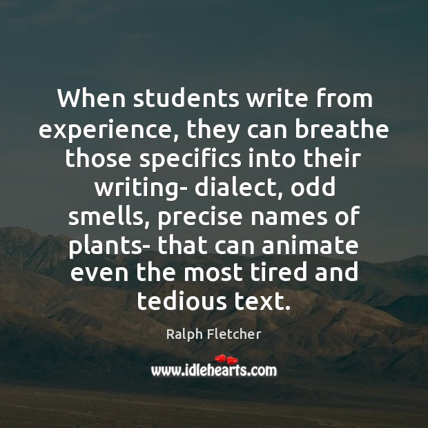 When students write from experience, they can breathe those specifics into their Image