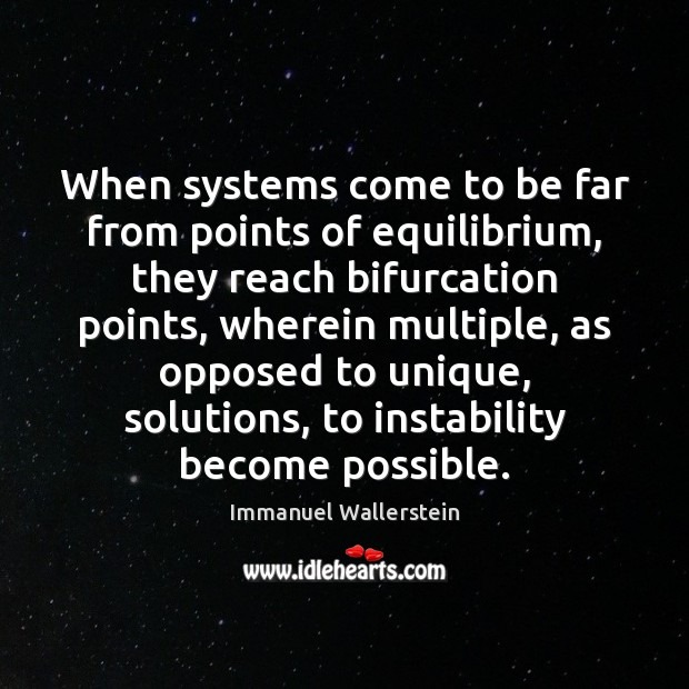 Image, When systems come to be far from points of equilibrium, they reach