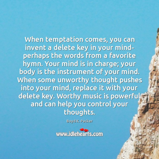 When temptation comes, you can invent a delete key in your mind- Image