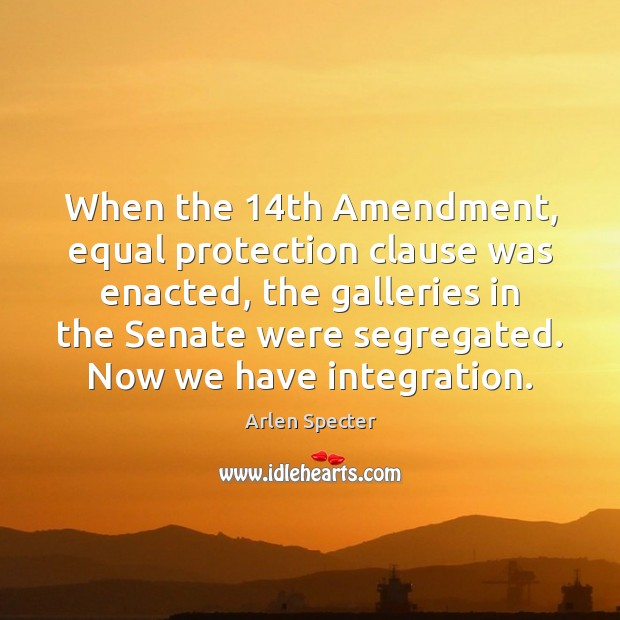 When the 14th Amendment, equal protection clause was enacted, the galleries in Image