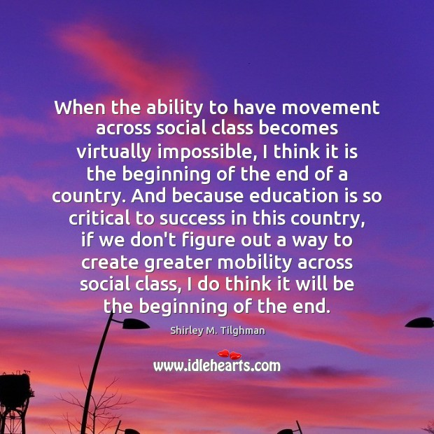 When the ability to have movement across social class becomes virtually impossible, Image