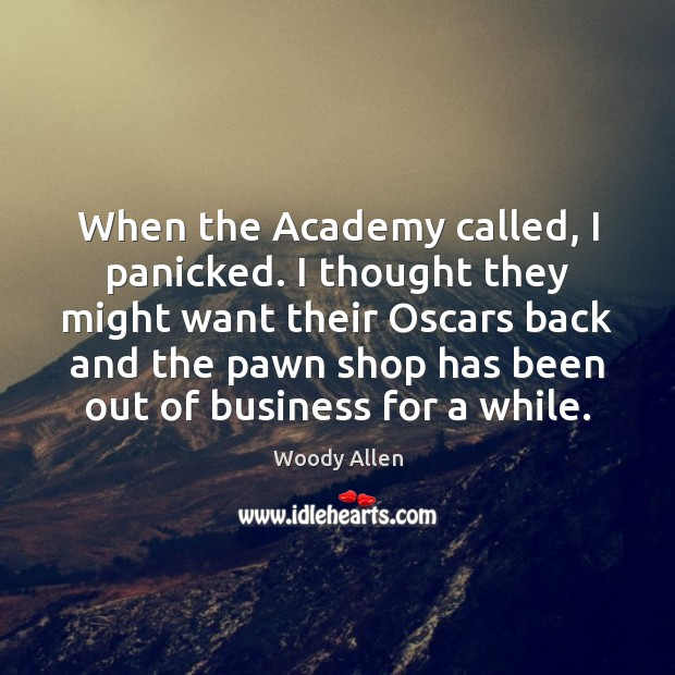 Image, When the Academy called, I panicked. I thought they might want their