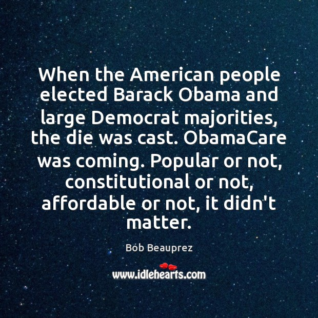When the American people elected Barack Obama and large Democrat majorities, the Image