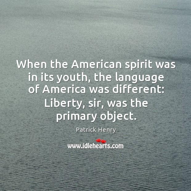 Image, When the american spirit was in its youth, the language of america was different: