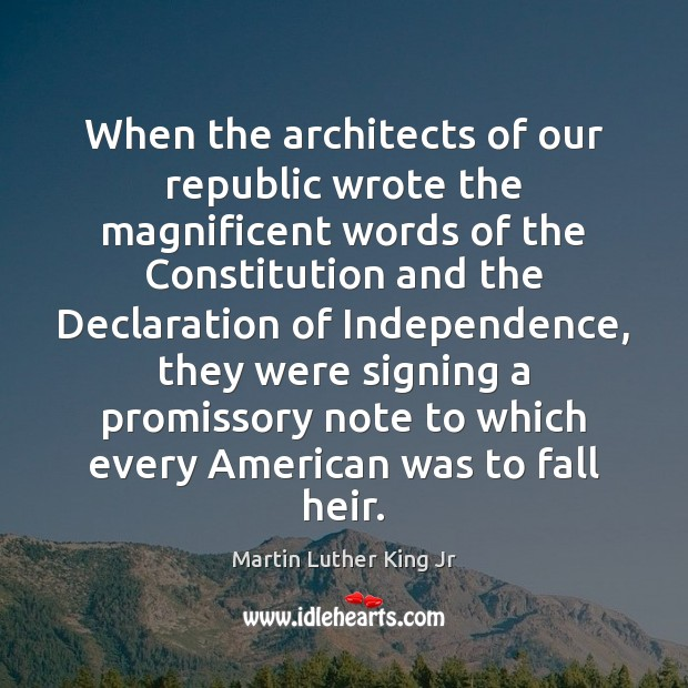 Image, When the architects of our republic wrote the magnificent words of the