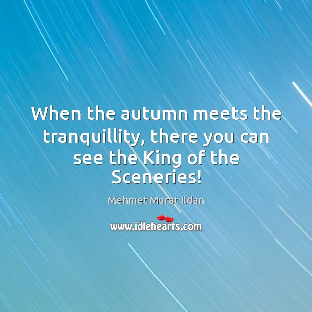 Image, When the autumn meets the tranquillity, there you can see the King of the Sceneries!