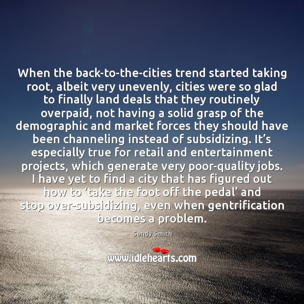 Image, When the back-to-the-cities trend started taking root, albeit very unevenly, cities were