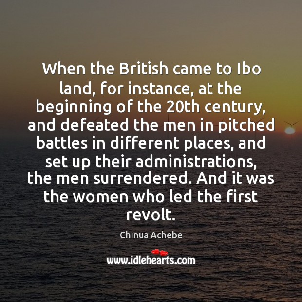 Image, When the British came to Ibo land, for instance, at the beginning