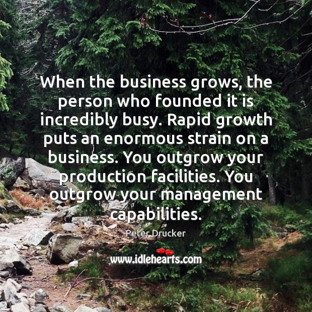When the business grows, the person who founded it is incredibly busy. Image