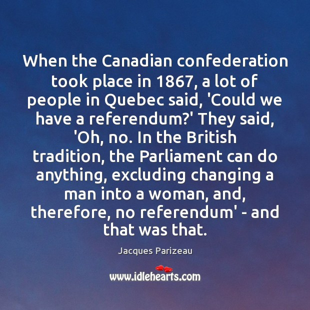 When the Canadian confederation took place in 1867, a lot of people in Image
