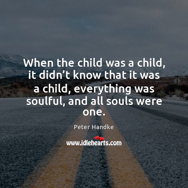 When the child was a child, it didn't know that it Image