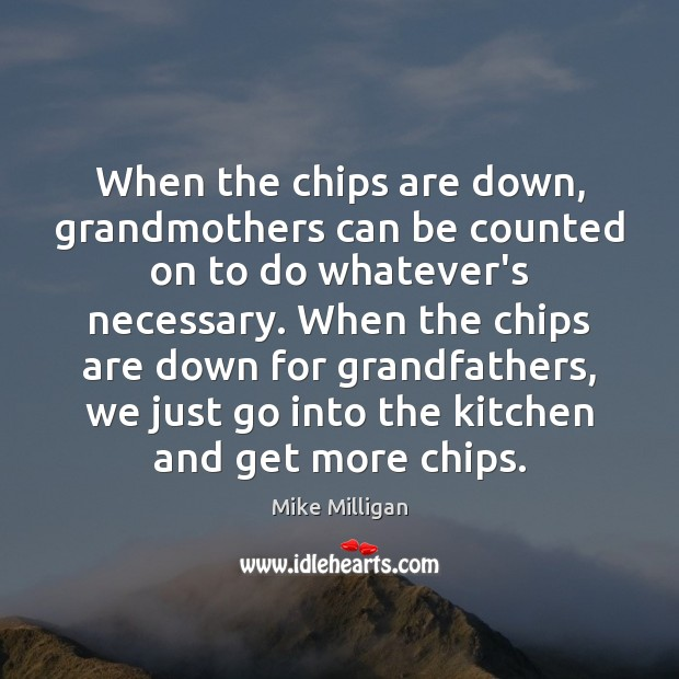 When the chips are down, grandmothers can be counted on to do Image