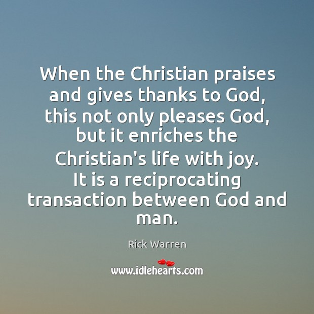 When the Christian praises and gives thanks to God, this not only Image