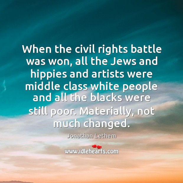 When the civil rights battle was won, all the Jews and hippies Image