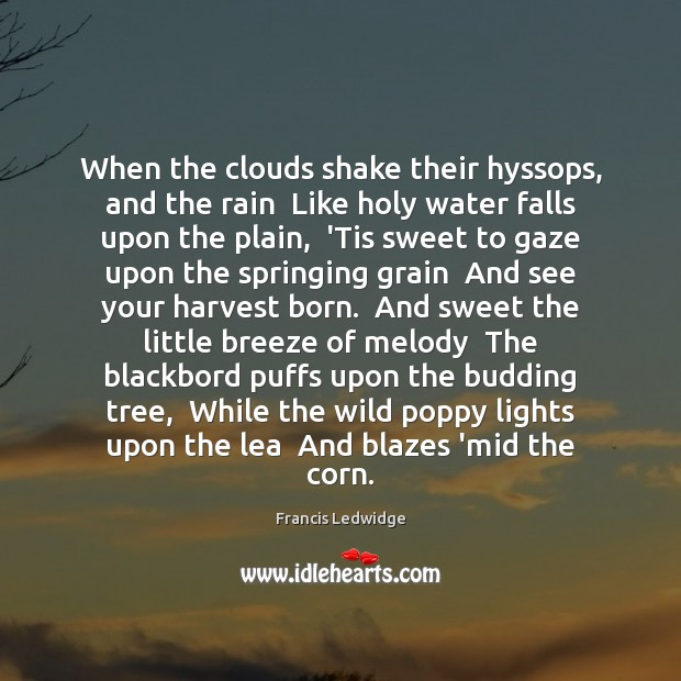 When the clouds shake their hyssops, and the rain  Like holy water Water Quotes Image