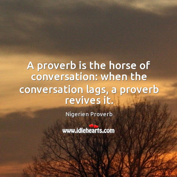 When the conversation lags, a proverb revives it. Nigerien Proverbs Image