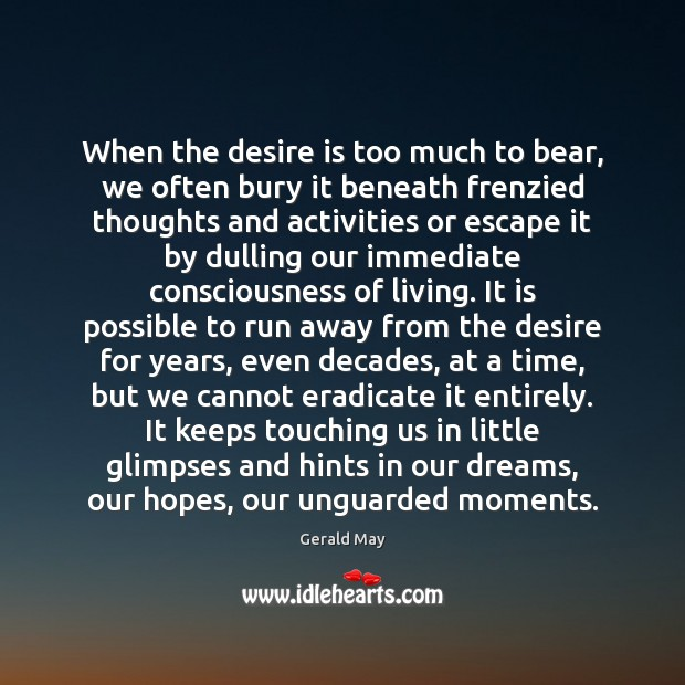 When the desire is too much to bear, we often bury it Desire Quotes Image