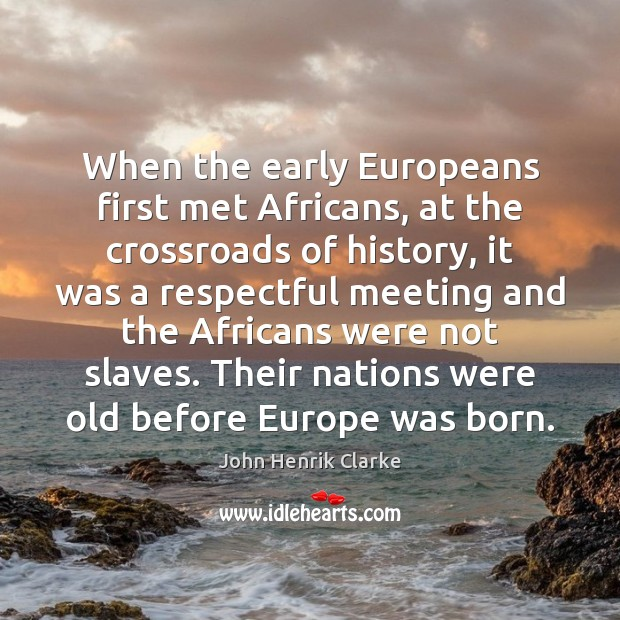 Image, When the early Europeans first met Africans, at the crossroads of history,