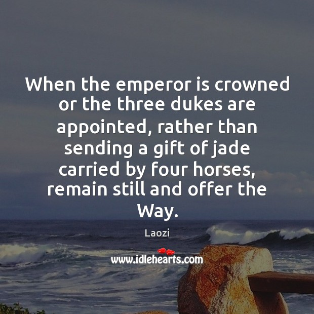 Image, When the emperor is crowned or the three dukes are appointed, rather