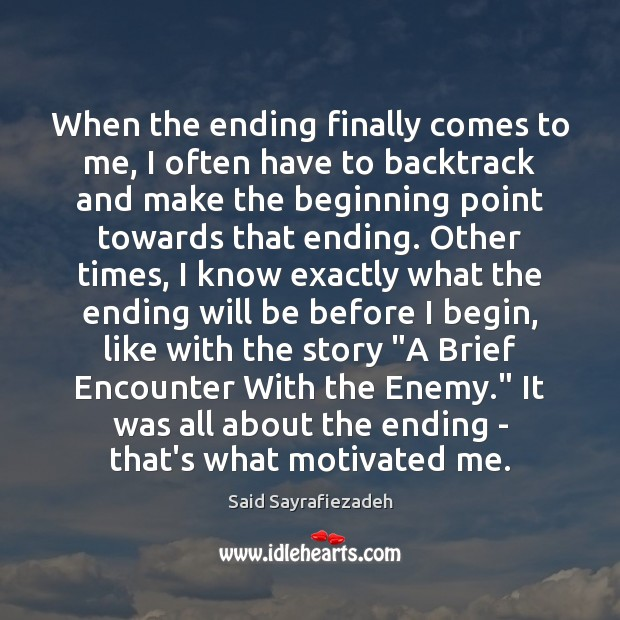 When the ending finally comes to me, I often have to backtrack Said Sayrafiezadeh Picture Quote
