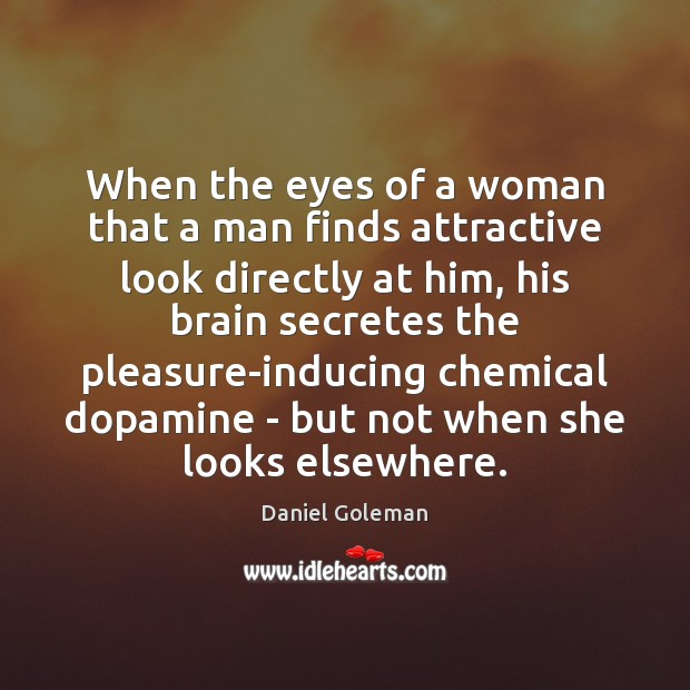 Image, When the eyes of a woman that a man finds attractive look