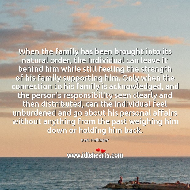 Image, When the family has been brought into its natural order, the individual